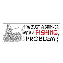 AFN I'm Just A Drinker With A Fishing Problem Sticker