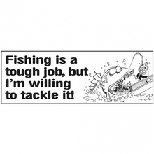 AFN Fishing Is A Tough Job, But I'm Willing To Tackle It! Sticker