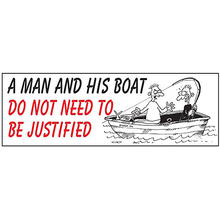 AFN A Man and His Boat Do Not Need To Be Justified Fun Sticker